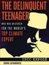 THE DELINQUENT TEENAGER WHO WAS MISTAKEN FOR THE WORLD'S TOP CLIMATE EXPERT – IPCC EXPOSE